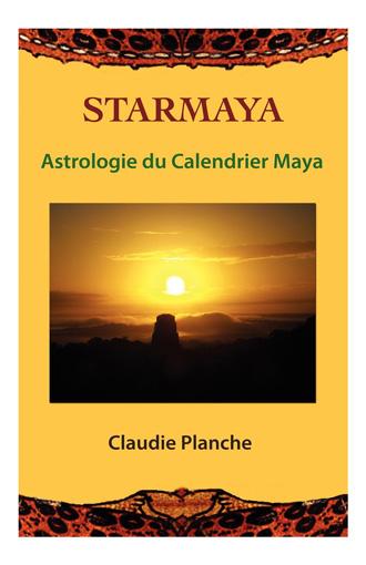 Livre Starmaya, Astrologie du Calendrier Maya